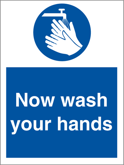 Now wash your hands - Mandatory Signs