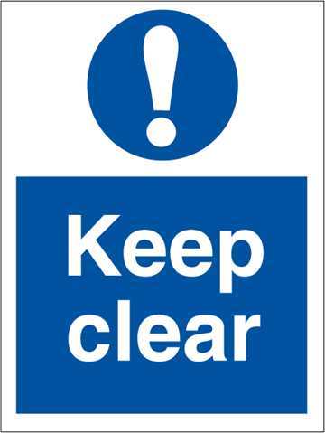 Keep clear - Mandatory Signs