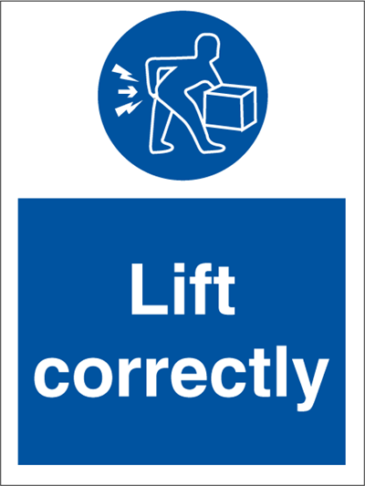 Lift correctly - Mandatory Signs