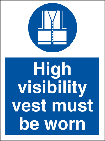 High visibility vest must be worn - Mandatory Signs