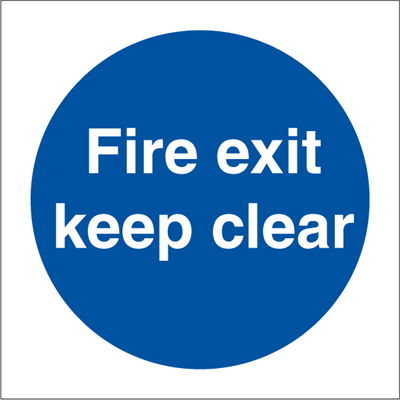 Fire exit keep clear - Mandatory Signs