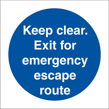 Keep clear. Exit for - Mandatory Signs