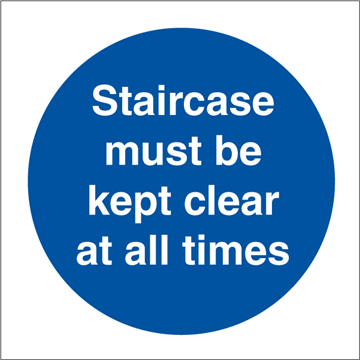 Staircase must be kept - Mandatory Signs