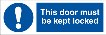 This door must be kept locked - Mandatory Signs