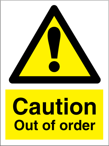 Caution out of order - Hazard Signs