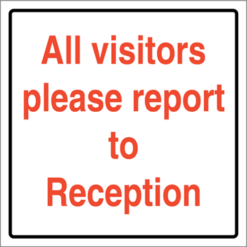 All visitors please report